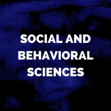 social and behavioral sciences