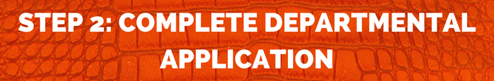 step 2: complete departmental application